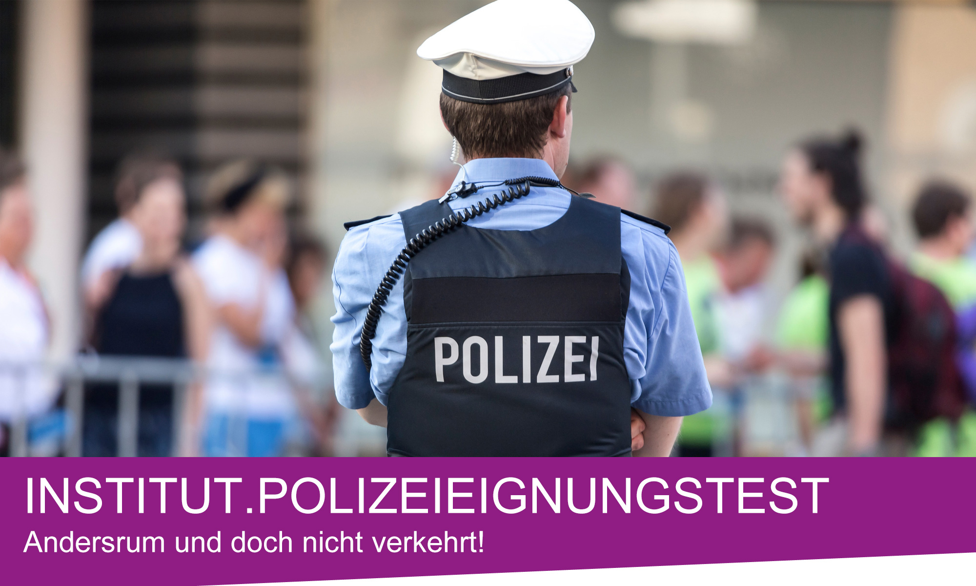 Aufnahmetest; Polizei; Aufnahmetest Polizei; Eignungstest; Polizeischule